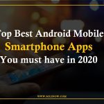 Top 10 Android Mobile Smartphone Apps of 2020 You Must Have
