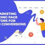 10 Marketing Landing Page Factors for High Conversions